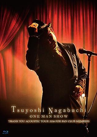 Tsuyoshi Nagabuchi ONE MAN SHOW 初回限定盤(Blu-ray)