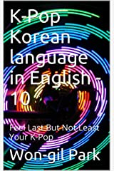 K-Pop Korean language in English -10: Feel Last But Not Least Your K-Pop Kindle Edition