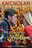 Once Upon An Heirloom (Meet Cute Romance Book 3)