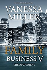 Family Business V: The Atonement Kindle Edition
