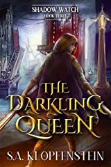 The Darkling Queen (The Shadow Watch series Book 3) Kindle Edition