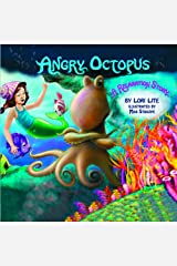 Angry Octopus: Children Learn How to Control Anger, Reduce Stress and Fall Asleep Faster. Kindle Edition