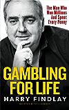 Gambling For Life: Harry Findlay