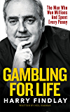 Gambling For Life: Harry Findlay