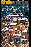 The Oddest Little Gingerbread Shop: a cute fairy-tale romance
