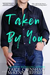 Taken by You (Zander Oaks Book 1) Kindle Edition