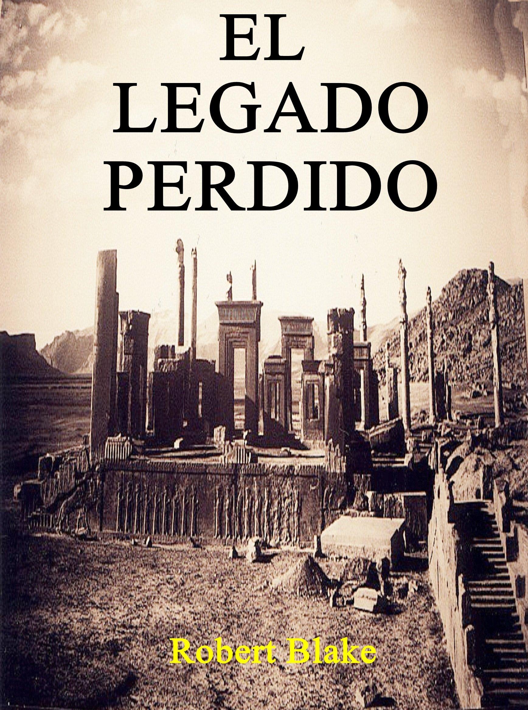 El Legado Perdido (Novela histórica) Acción Aventuras Ficción histórica Misterio Suspense Ciencia ficción Fantasía.