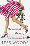 Beautiful Messy Love: a novel about love, culture, sport, celebrity, family and following your heart