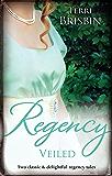 Mills & Boon : Regency Veiled/The Duchess's Next Husband/The Earl's Secret