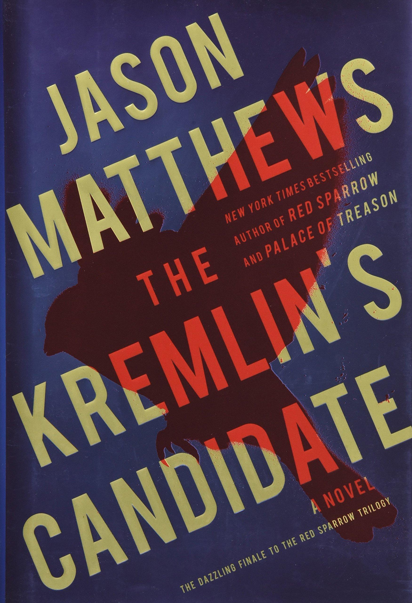 The Kremlin's Candidate: A Novel Volume 3 The Red Sparrow Trilogy, Band 3:  Amazon.de: Matthews, Jason: Fremdsprachige Bücher