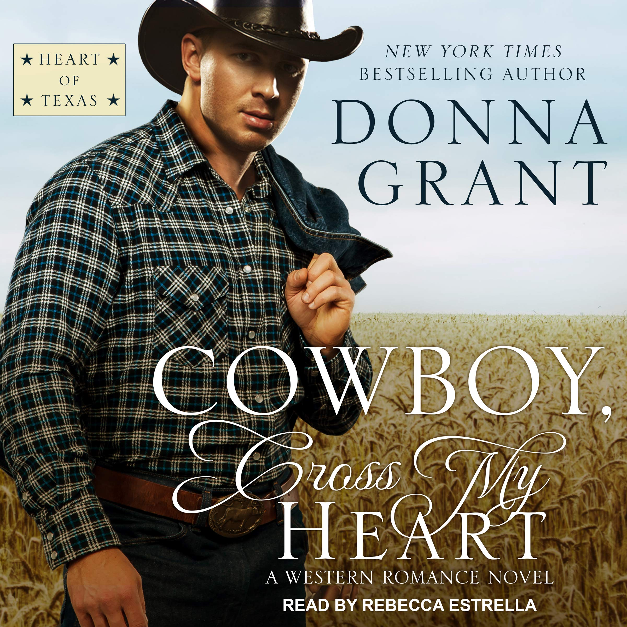 Cowboy, Cross My Heart: A Western Romance Novel: Heart of Texas Series, Book 2
