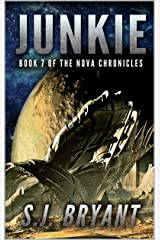 Junkie (The Nova Chronicles Book 7) Kindle Edition