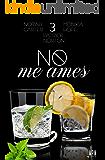No me ames 3