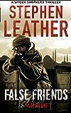 False Friends: The 9th Spider Shepherd Thriller (Dan Shepherd series)