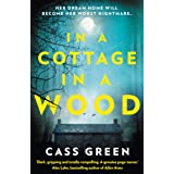 In a Cottage In a Wood: The bestselling psychological thriller with a killer twist