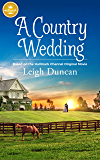 A Country Wedding: Based On the Hallmark Channel Original Movie