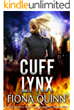 Cuff Lynx (The Lynx Series: An Iniquus Romantic Suspense Mystery Thriller)