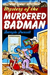 Mystery of the Murdered Badman (Hollywood Cowboy Detectives) Kindle Edition