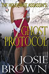The Housewife Assassin's Ghost Protocol (Funny Romantic Mystery) (Housewife Assassin Series Book 13) Kindle Edition