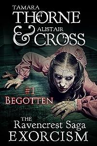 The Ravencrest Saga: Exorcist Part 1: Begotten