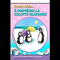 Penny Aide à Protéger La Calotte Glaciaire