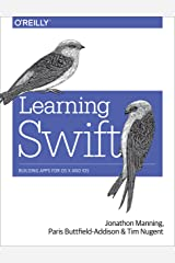 Learning Swift: Building Apps for OS X and iOS Paperback