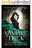 The Vampire Trick (Dark World: The Vampire Wish Book 3)