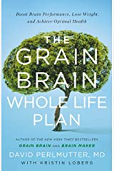 The Grain Brain Whole Life Plan: Boost Brain Performance, Lose Weight, and Achieve Optimal Health (English Edition) eBook Kindle