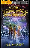 Where Dragonwoofs Sleep and the Fading Creeps