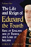 The Life and Reign of Edward the Fourth, King of