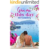 Give Me This Day: An Island Holiday Romance
