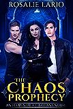 The Chaos Prophecy: an Urban Fantasy Romance Novel (Elemental Guardians Book 2)