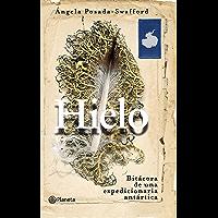 Hielo: Una bitácora antártica (Spanish Edition)
