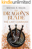 The Dragon's Blade: The Last Guardian