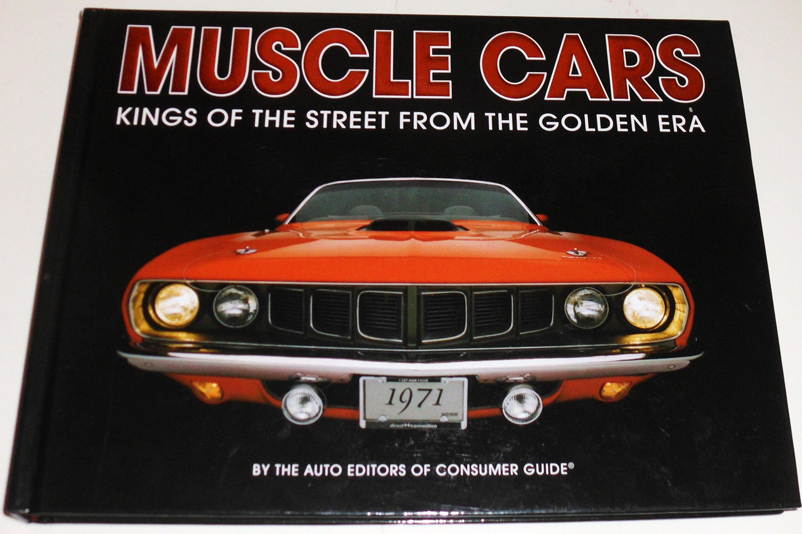 Muscle Cars: Kings of the Street from the Golden Era: Auto Editors of  Consumer Guide: 9781450885652: Amazon.com: Books