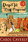 Dead in Hog Heaven (A Thea Barlow Cozy Mystery, Book 3)