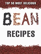 Top 50 Most Delicious Bean Recipes (Recipe Top 50's Book 86)