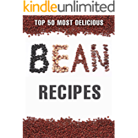 Top 50 Most Delicious Bean Recipes (Recipe Top 50's Book 86)