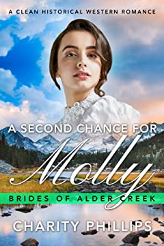 A Second Chance For Molly: A Clean Historical Western Romance (Brides Of Alder Creek)