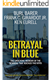 Betrayal In Blue: The Shocking Memoir Of The Scandal That Rocked The NYPD (English Edition)