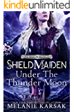 Shield-Maiden: Under the Thunder Moon (The Road to Valhalla Book 3)