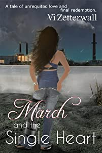 March and the Single Heart: A tale of unrequited love and final redemption