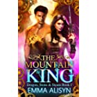 The Mountain King: Dragon Shifter Fae Fantasy Romance (Dragon, Stone & Steam Book 1)
