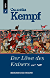 Der Löwe des Kaisers - Der Fall (German Edition)