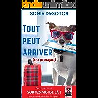 TOUT PEUT ARRIVER OU PRESQUE (French Edition)