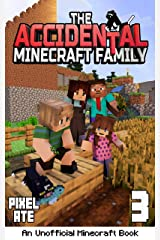 The Accidental Minecraft Family: Book 3: (An Unofficial Minecraft Book) Kindle Edition