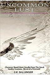 Uncommon Lust (Bloodline Series Book 1) Kindle Edition