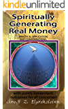 Spiritually Generating Real Money: Practical Application and Considerations