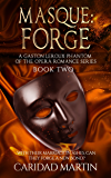 Masque: Forge: (A Gaston Leroux Phantom of the Opera Romance series) Book two (A Gaston Leroux Phantom of the Opera Series 2)