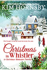 Christmas in Whistler: A Holiday Romance (Christmas in Love Series Book 1) Kindle Edition